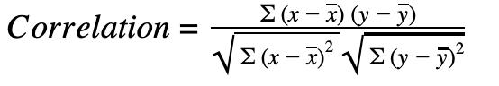 Trading System Performance Metrics - Image of Correlation = (x - x) (y - y) / sqrt(x - x)2 sqrt(y - y)2
